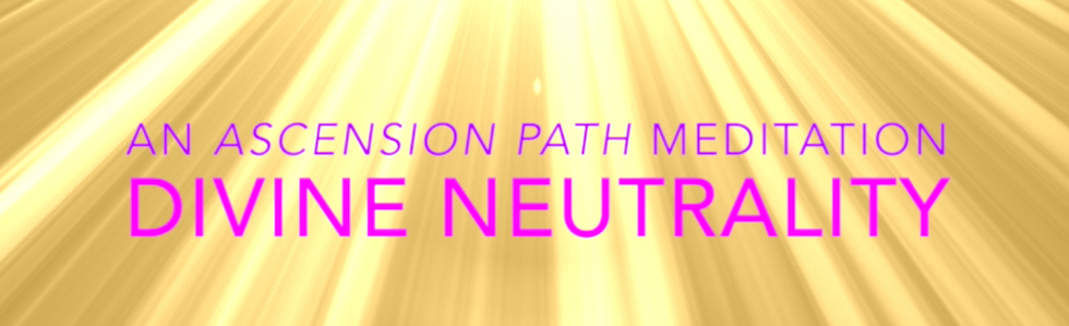 Guided Meditation: Divine Neutrality