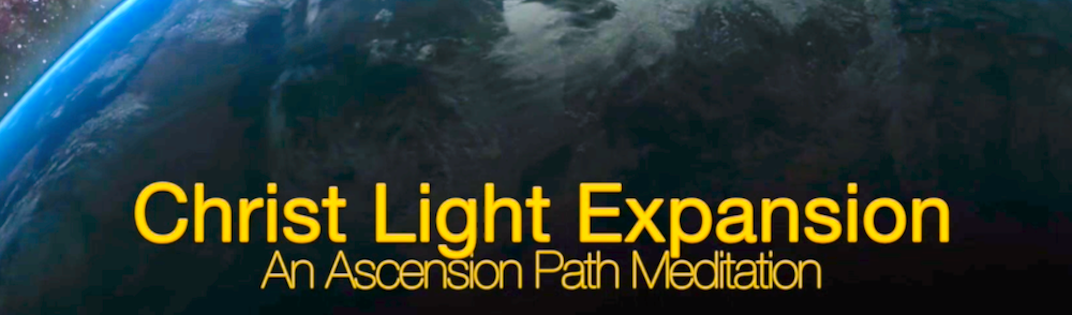 Christ Light Expansion: Ascension Path Guided Activation