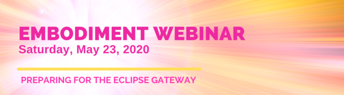 May 23: Embodiment & Eclipse Season Webinar
